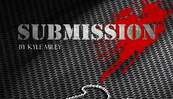 PREVIEW: Submission by Kyle Miley
