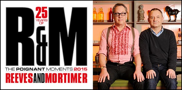 PREVIEW: The Poignant Years: 25 years of Reeves & Mortimer