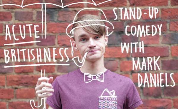 PREVIEW: Brighton Fringe: Mark Daniels, Acute Britishness
