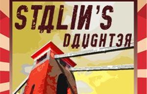 REVIEW: Fringe: Stalin's Daughter at the Rialto