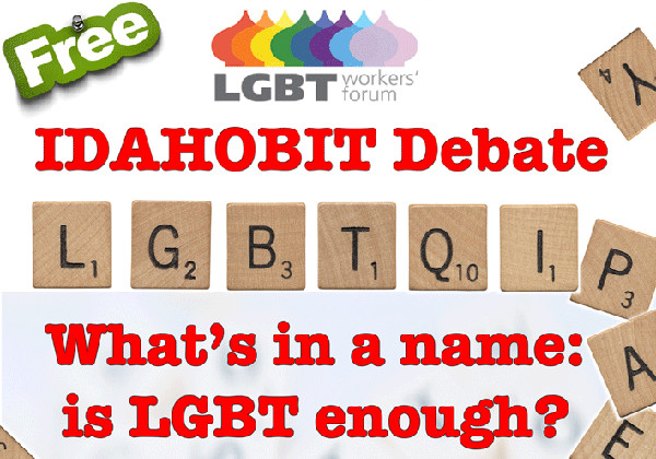 IDAHOBIT Debate: What's in a name: is LGBT enough?