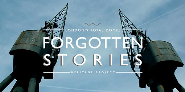 'Forgotten Stories' from the Royal Docks