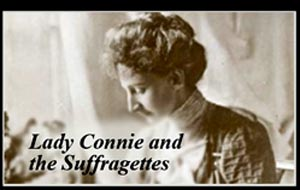 PREVIEW: Lady Connie and the Suffragettes