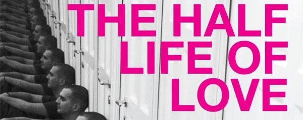 PREVIEW: The Half Life of Love