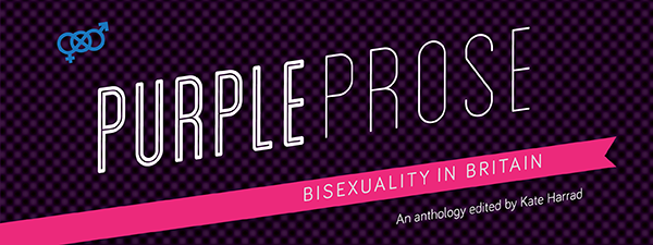 BOOK REVIEW: Purple Prose: Bisexuality in Britain: Kate Harrad