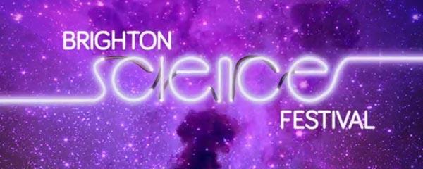 PREVIEW: Brighton Science Festival