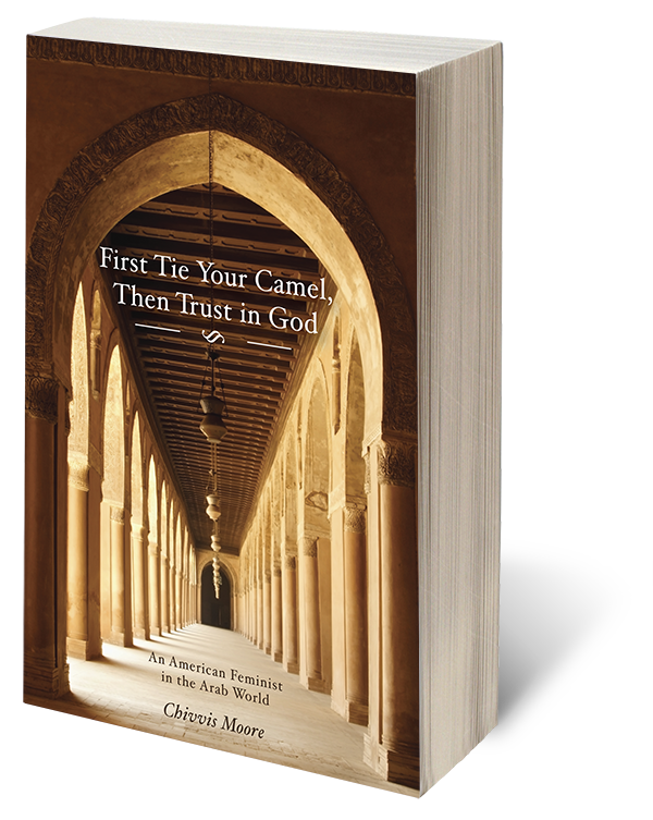 BOOK REVIEW: First tie your camel, then trust in god: Chivvis Moore
