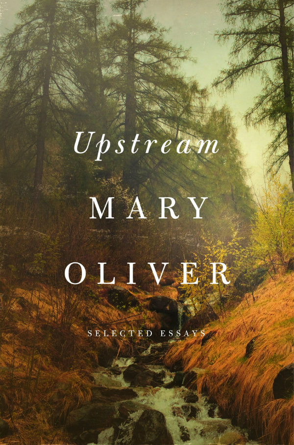 BOOK REVIEW: Upstream: Mary Oliver