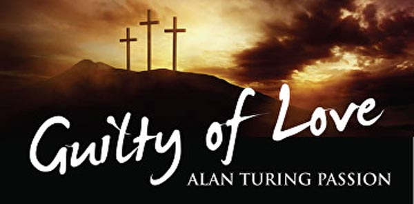 BRIGHTON FRINGE PREVIEW: Alan Turing – Guilty of Love – World Premiere