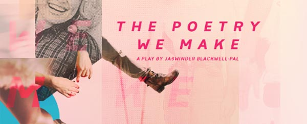 BRIGHTON FRINGE PREVIEW: The Poety we make by Jaswinder Blackwell-Pal