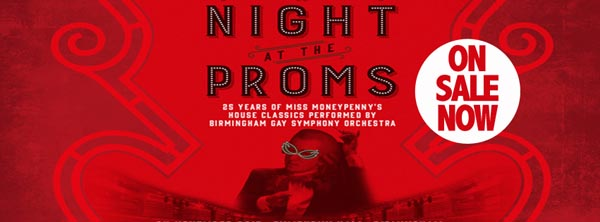 PREVIEW: Miss Moneypenny's presents A Night at the Proms @Symphony Hall, Birmingham