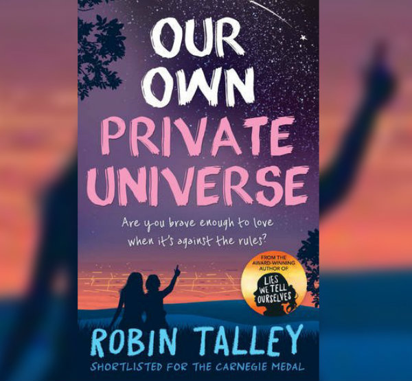BOOK REVIEW: Our own private universe by Robin Talley