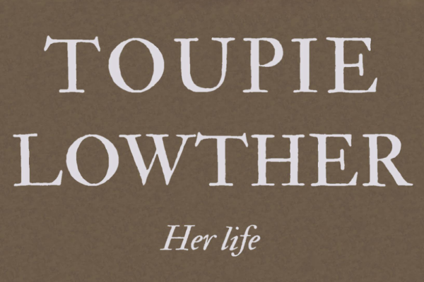 Toupie Lowther: Her life by Val Brown: Book Launch
