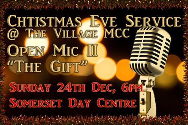 Open Mic II – 'The Gift' – Christmas Eve service with The Village MCC