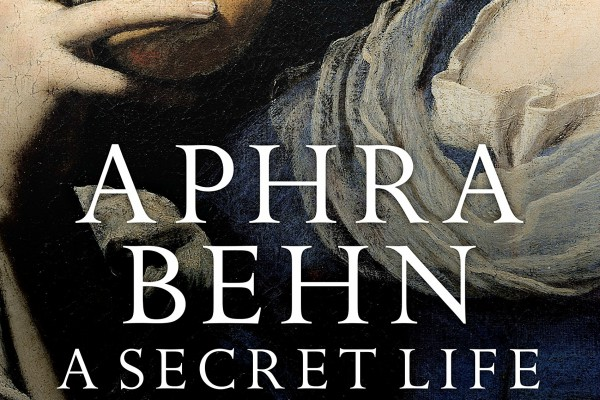BOOK REVIEW: Aphra Behn: A Secret Life by Janet Todd