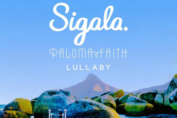 PREVIEW: Lullaby – DJ Sigala with Paloma Faith