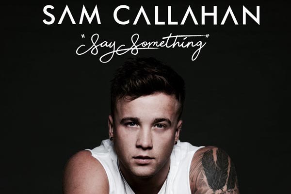 PREVIEW: X Factor's Sam Callahan set to release new single