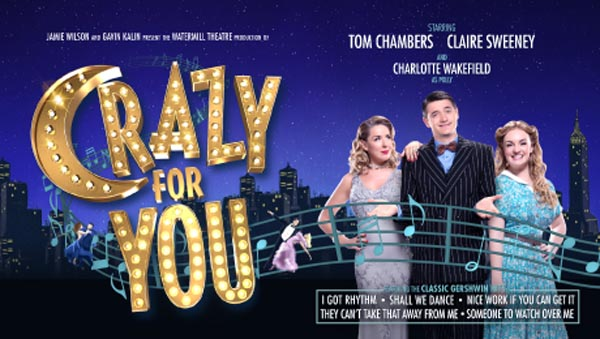Festival REVIEW: Crazy for You @Theatre Royal