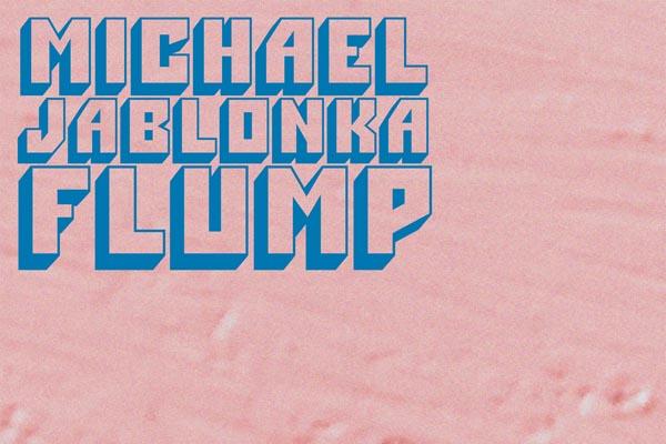 MUSIC REVIEW: Michael Jablonka – Flump