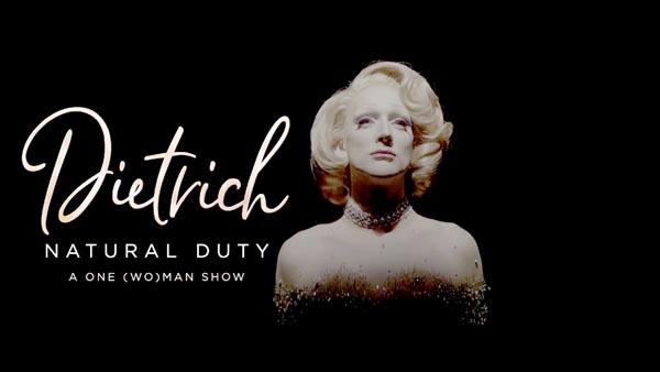EDINBURGH FESTIVAL REVIEW: Dietrich – Natural Duty @The Pleasance Courtyard