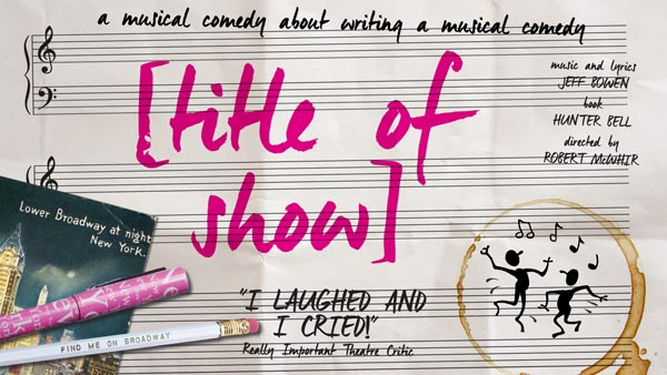 PREVIEW: [title of show] @Above The Stag Theatre