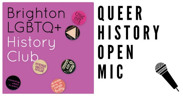 PREVIEW: Brighton LGBTQ+ History Club – Queer History Open Mic Session
