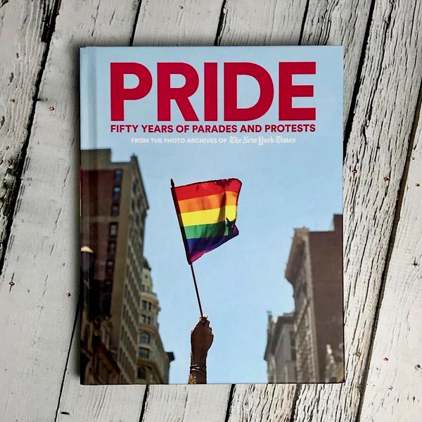 REVIEW: Book PRIDE:  Fifty Years of Parades and Protests – New York Times