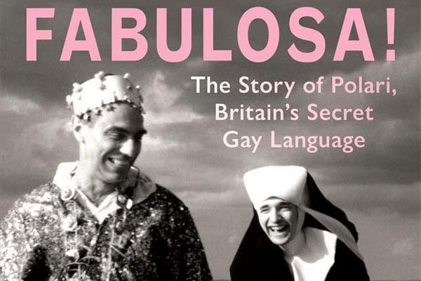 BOOK REVIEW: The Story of Polari, Britain's Secret Gay Language by Paul Baker