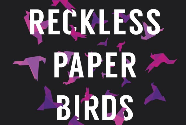 REVIEW: Books Reckless Paper Birds by John McCullough