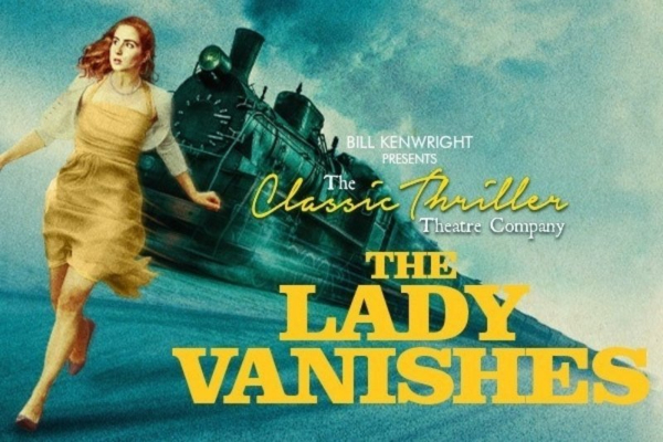 REVIEW: The Lady Vanishes @ Theatre Royal