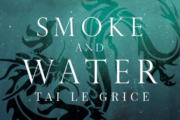 BOOK REVIEW: Smoke and Water- Tai Le Grice