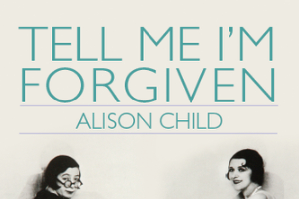 BOOK REVIEW: Tell Me I'm Forgiven: The Story of Forgotten Stars Gwen Farrar & Norah Blaney – Alison Child
