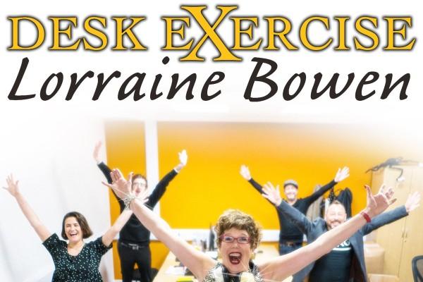 Desk Exercise – Lorraine Bowen gets you moving!
