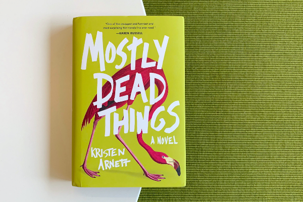 BOOK REVIEW: Mostly Dead Things by  Kirsten Arnett