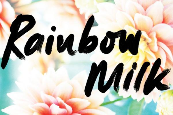 BOOK REVIEW: Rainbow Milk by  Paul Mendez