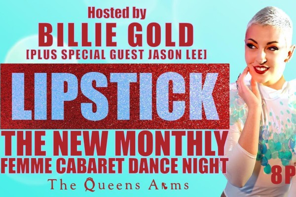 Lipstick, the Queens Arms Brighton's new monthly femme night
