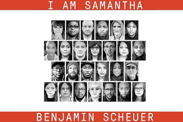 I AM SAMANTHA by Benjamin Scheuer