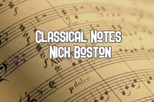 'Classical Notes': Nick Boston tunes into the best classical music in May Gscene