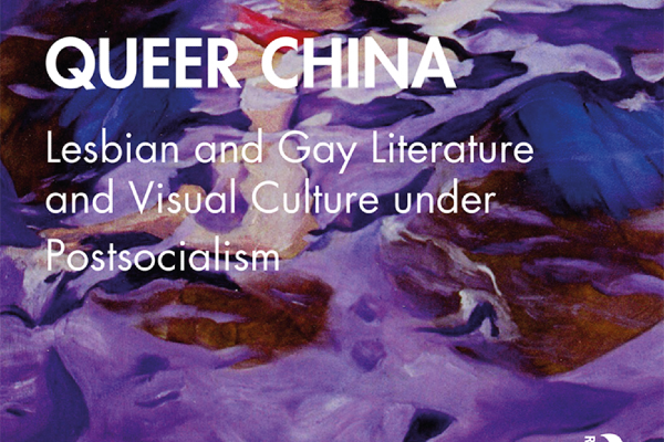 Queer China – an  exploration of queer culture and activism in China