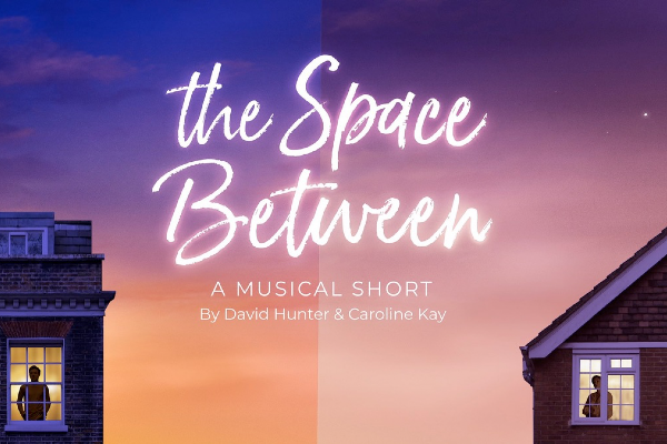 P/REVIEW: Lockdown musical The Space Between