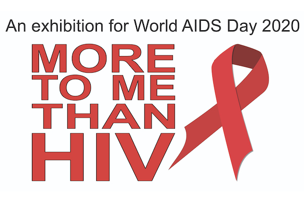 More to Me than HIV – online exhibition for World Aids Day 2020