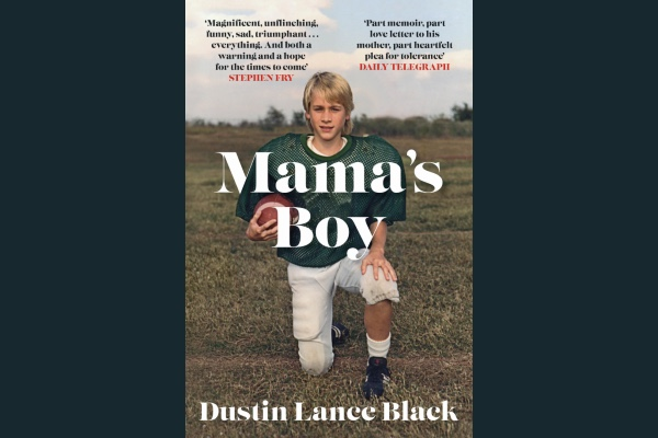 Book REVIEW: Mama's boy by Dustin Lance Black