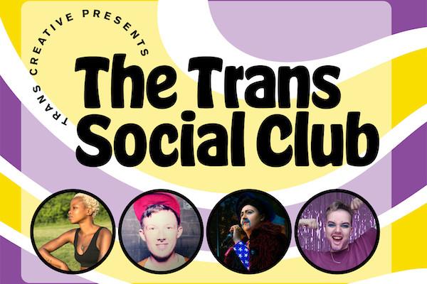 Trans Creative Presents: The Trans Social Club Open Mic Night