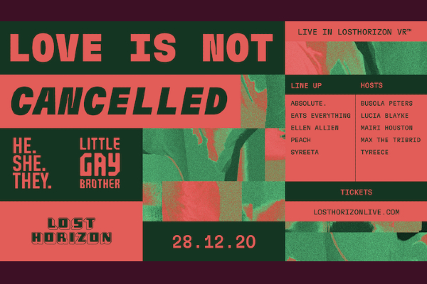 HE.SHE.THEY x Little Gay Brother present: Love is Not Cancelled