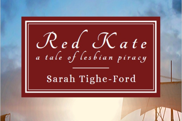 Book REVIEW: Red Kate: A tale of Lesbian Piracy – Sarah Tighe-Ford