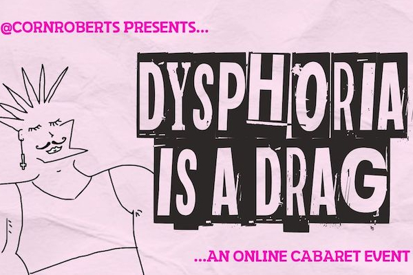 'Dysphoria is a Drag' online event on March 6