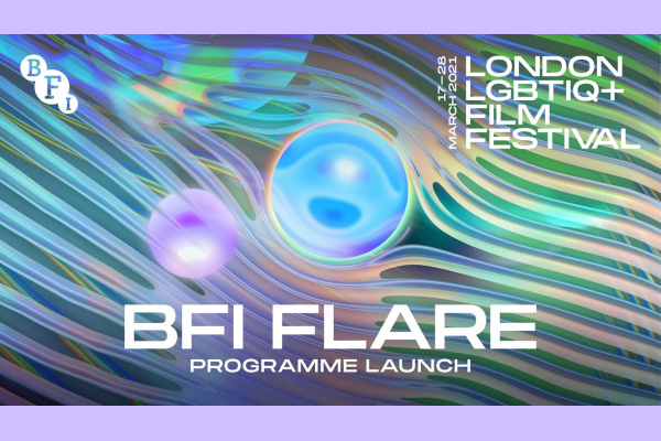 BFI Flare: London LGBTIQ+ Film Festival