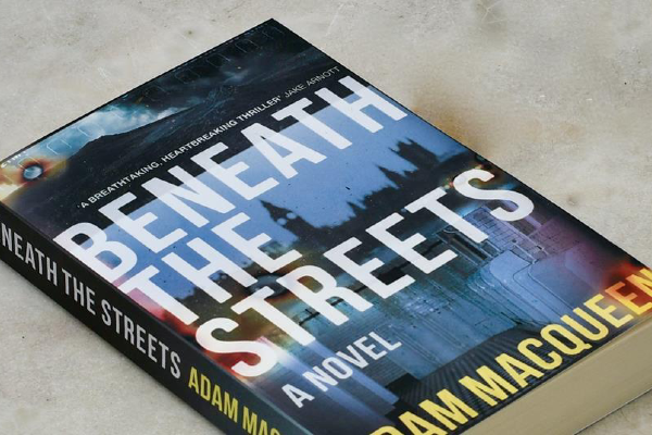 Book REVIEW: Beneath the Streets by Adam MacQueen