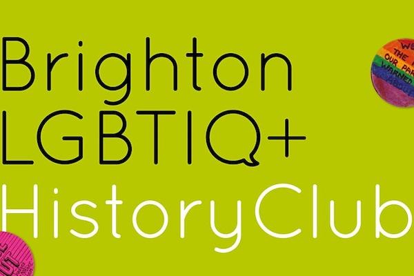 Brighton LGBTIQ+ History Club returns on April 18!
