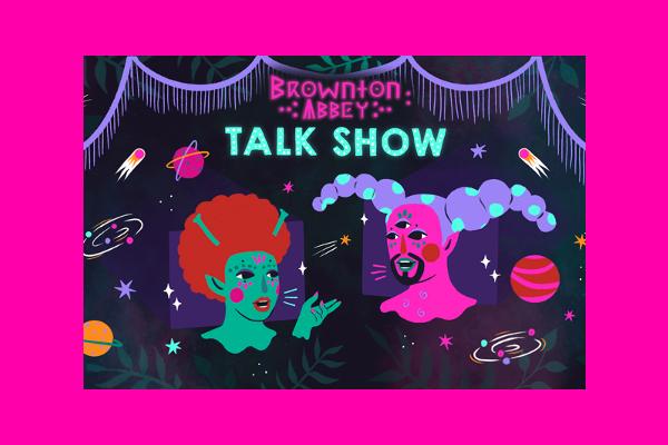 'Brownton Abbey: Talk Show' tomorrow @ 7.30pm